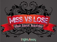 @inglesaway    http://inglesaway.wordpress.com/2013/04/22/lose-vs-miss/