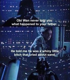 Like, I am you're.... whiny who cries about sand father.