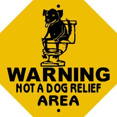 WARNING NOT A DOG RELIEF AREA OCTAGON ALUMINUM SIGN WNADRAOCT