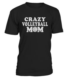 CRAZY VOLLEYBALL MOM  #volleyball #volleyballmom #mom #shirt #tshirt #tee #gift #perfectgift #birthday #Christmas #motherday