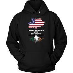 American grown with Irish Roots Irish T Shirt