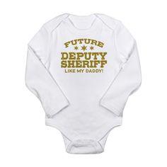 Future Deputy Sheriff Long Sleeve Infant Bodysuit- Maybe someday I'll need this.