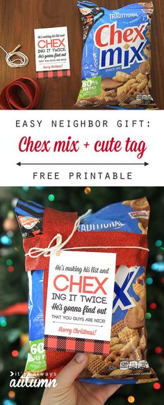 "Super easy and cheap DIY neighbor gift idea for Christmas and the holidays - CHEX mix with a free printable tag about Santa ""chex-ing his list twice"". So easy and cute!"
