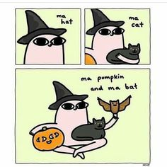 Ma hat, ma cat, ma pumpkin and ma bat