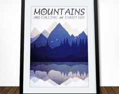 Literary Quote, Inspirational Quote, Landscape Art, Travel Poster,  Quote Poster, John Muir Quote, The Mountains Are Calling