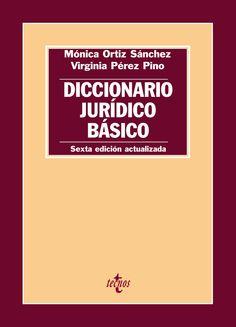 DICCIONARIO JURÍDICO BÁSICO. Mónica Ortiz Sánchez, Virginia Pérez Pino. Localización: 34/ORT/dic. Referencia