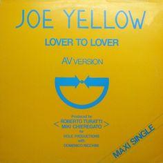 Joe Yellow- Lover To Lover (Vinyl,12'') Baby Records, Italo Disco, Lovers, Songs, Yellow, Gold, Music