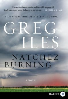 Natchez Burning by Greg Iles. So excited about his new book!!