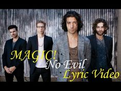 No Evil -   MAGIC! (Lyric Video)