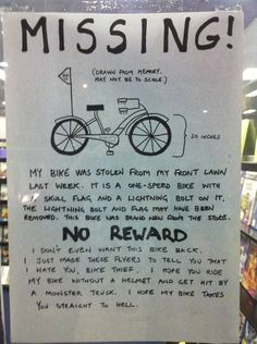 this one made me laugh. i could have used it a couple of years ago when my bike was stolen off my front lawn!