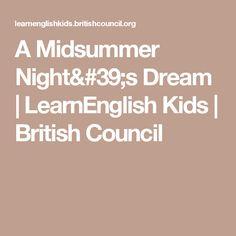 A Midsummer Night& Dream Shakespeare's Life, British Council, Midsummer Nights Dream, Educational Games, Short Stories, Reading, Kids, Young Children, Boys