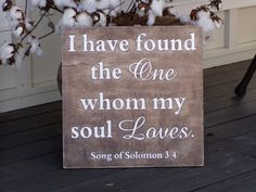 I have found the one whom my soul loves Valentines love Song of Solomon wedding Anniversary via Etsy Soul Songs, Wedding Quotes, Wedding Ideas, Rustic Wedding, Wedding Planning, Wedding Inspiration, Finding The One, Lucky In Love, Love Images