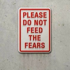 Dont Feed the Fears