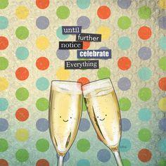 Celebrate Everything by Jason Kotecki