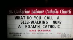 What do you call a sleepwalking nun? A roamin' Catholic! #bad #puns