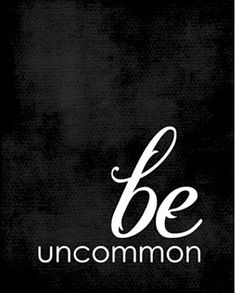 be uncommon, fitspiration, training inspiration, motivation. Quotes Dream, Quotes To Live By, Me Quotes, Motivational Quotes, Inspirational Quotes, Motivational Pictures, Famous Quotes, Positive Quotes, The Words