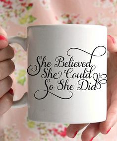 Loving this 'She Believed She Could' Mug on #zulily! #zulilyfinds