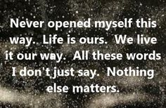 Metallica - Nothing Else Matters - song lyrics, song quotes, songs, music lyrics, music quotes,