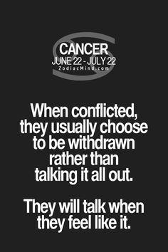 Cancer zodiac sign ♋ They will talk when they feel like it.