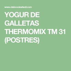 YOGUR DE GALLETAS THERMOMIX TM 31 (POSTRES)