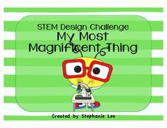 Kids love to invent! This is a science and math (STEM) based design challenge, tied to literature, The Most Magnificent Thing by Ashley Spires, that gives students a chance to create their own invention. Included is a recording form for Math Stem, Stem Science, Steam Activities, Science Activities, The Most Magnificent Thing, Stem School, Whole Brain Teaching, Library Lessons, Stem Challenges