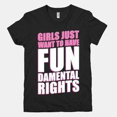 Girls Just Want To Have FUN-Damental RIghts   HUMAN   T-Shirts, Tanks, Sweatshirts and Hoodies