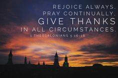 Rejoice always, pray