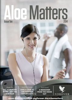 Aloe Matters Magazine, Issue 10. Take a look inside to get your body into shape for the upcoming new year.