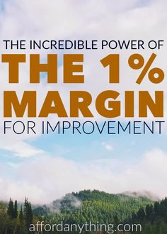 Want to improve your life with the power of a daily habit? The one percent margin for improvement is a strategy you can use to start succeeding in every aspect of your life.