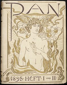 """design-is-fine: """" Cover, imprint and logo of the magazine PAN, Berlin. Published by Otto Julius Bierbaum. It is regarded as one of the most important voices of Art Nouveau or Jugendstil in. Art Nouveau, Beautiful Book Covers, Satyr, Auguste Rodin, Ludwig, Art Graphique, Lettering, Gay Art, Magazine Art"""