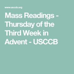 Thursday of the Third Week in Advent Mass Readings, Catholic Bishops, Daily Bible, Advent, Thursday, Third, Prayers, Prayer, Beans
