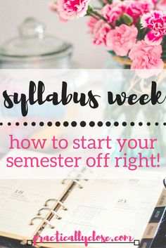 Syllabus Week: How to Start Your Semester Off Right :http://practicallyclose.com/2017/01/09/syllabus-week/