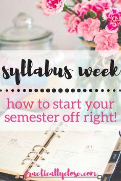 Syllabus Week: How to Start Your Semester Off Right :http://practicallyclose.com/2017/01/09/syllabus-week/