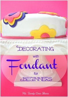 To Decorate a Cake with Fondant for Beginners -- Ms. Toody Goo ShoesHow To Decorate a Cake with Fondant for Beginners -- Ms. Cake With Fondant, Cake Decorating With Fondant, Fondant Tips, Fondant Icing, Cake Decorating Techniques, Cake Decorating Tutorials, Fondant Cakes, Cookie Decorating, Cupcake Cakes