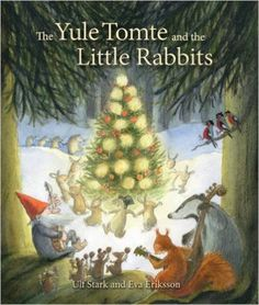 Amazon.co.jp: The Yule Tomte and the Little Rabbits: A Christmas Story for Advent: Ulf Stark, Eva Eriksson, Susan Beard: 洋書