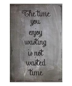 Take a look at this 'The Time You Enjoy' Art Print on zulily today!
