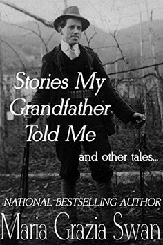 Amazon.com: Stories My Grandfather Told Me... and other tales eBook: Maria Grazia Swan: Kindle Store