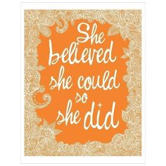 She believed she could so she did Print. $15.00, via Etsy.