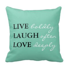 Throw Pillows with Sayings   With Quotes Pillows - With Quotes Throw Pillows   Zazzle
