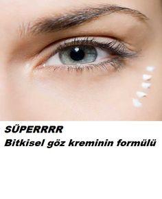 Süper Bitkisel göz kreminin formülü » nasıl yapılır?makyajnasılyapılır,sağlık,ciltbakım