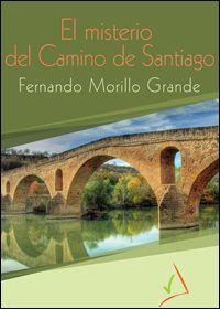 """""""El misterio del Camino de Santiago"""" (Morillo Grande, Fernando)"""