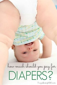 How much should you pay for disposable diapers? From FrugalLivingNW.com