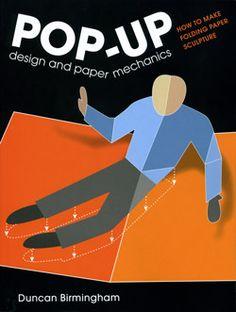 Pop-Up Design and paper mechanics, Paper Engineering - Duncan Birmingham