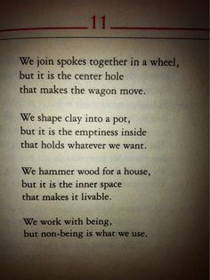 From the Tao Te Ching. What is not there can be as valuable as what is.
