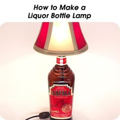 How to Make a Liquor Bottle Lamp; best instructions!