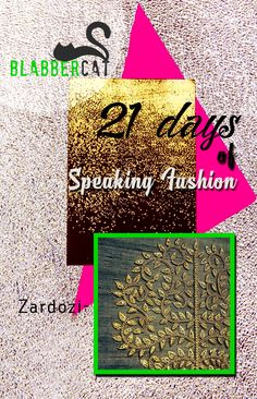 Day 11 of ‪#‎21DaysOfSpeakingFashion‬ Today's word is: ZARDOZI : Is the term for embroidery done with metallic threads. Zardozi worked textiles were an expensive luxury and generally reserved for royal and courtly garments.  ‪#‎fashionvocabulary‬ ‪#‎wordoftheday‬ ‪#‎knowledge‬ ‪#‎entertainment‬ ‪#‎spreadtheword‬ ‪#‎blabbercat‬