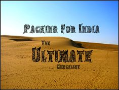 India backpacking guide... how am I going to pack for mountains, desert, beach AND city...