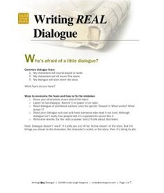 "R.E.A.L. Dialogue. It says,""Are you afraid of writing dialogue? Get over it by learning how to write R.E.A.L. A short worksheet written by lover of good made-up stories."""