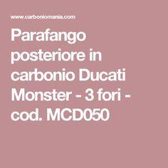 Parafango posteriore in carbonio Ducati Monster - 3 fori - cod. MCD050