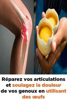 Réparez vos articulations et soulagez la douleur de vos genoux en utilisant des œufs ! Knee Pain, Natural Medicine, Home Remedies, Food Art, Health Tips, Health Fitness, Nutrition, Sport, Styles